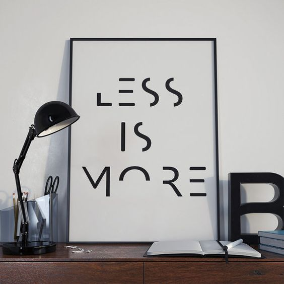 Less is more quote print inspirational print wall decor for Minimalist house items