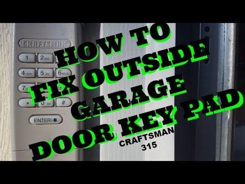 Craftsman 315 Outside Key Pad Fix And Reset Garage Door Opener Youtube Garage Door Opener Garage Doors Door Opener