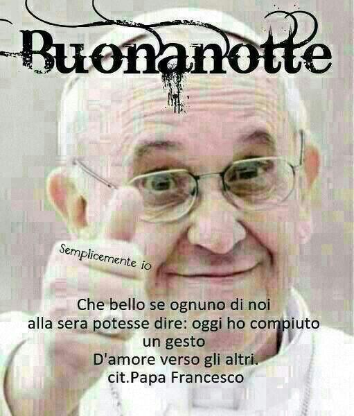 Frasi Di Buonanotte Papa.Immagini Buonanotte Papa Francesco Buonanotte Citazioni Sagge