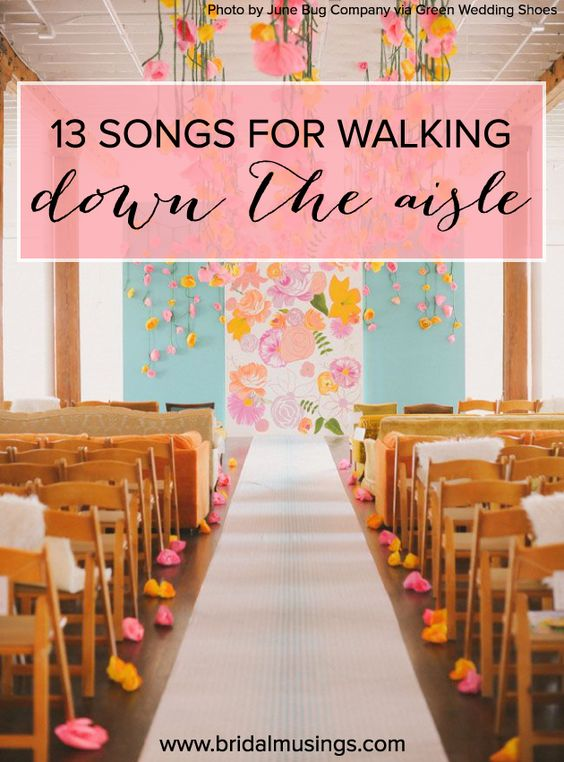 Entrance Wedding Songs For Ceremony Music Wed Song Walking Down The Aisle To Walk Love
