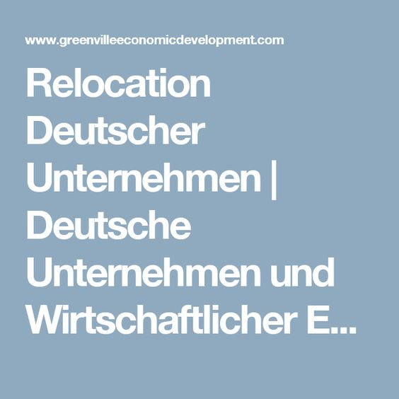Relocation Deutscher Unternehmen   Deutsche Unternehmen und Wirtschaftlicher Entwicklung   Greenville, SC