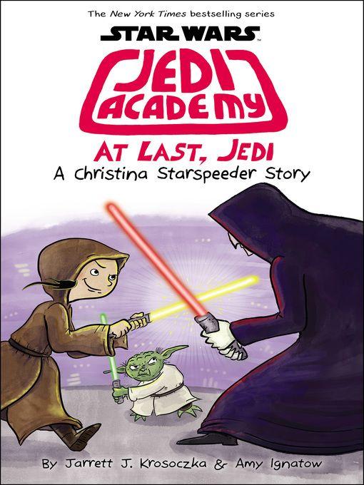 At Last Jedi A Christina Starspeeder Story By Jarrett J Krosoczka Star Wars Jedi Academy Series Book 9 Star Wars Jedi Star Wars Books Star Wars