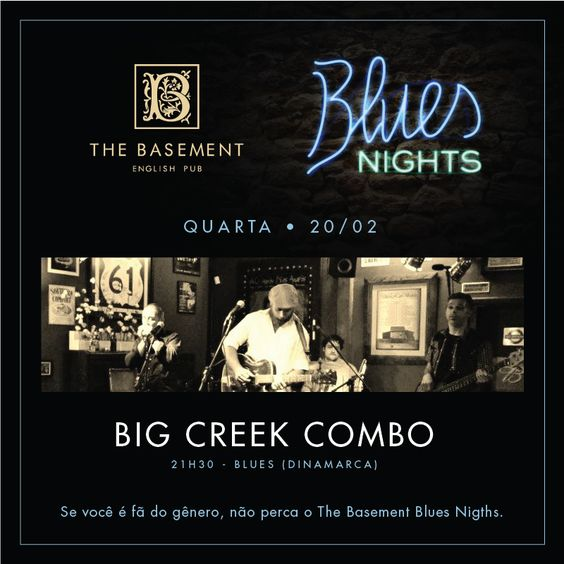 Dia 20/02 tem Big Creek Combo no The Basement Pub!