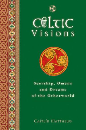 Celtic Visions By Caitlin Matthews 9781780282725 Penguinrandomhouse Com Books In 2021 Witchcraft Books Magick Book Witch Books