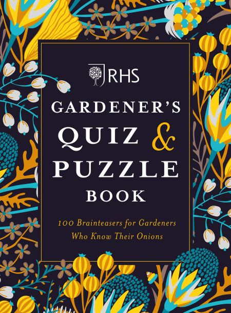 Rhs Gardener S Quiz Puzzle Book 100 Brainteasers For Gardeners