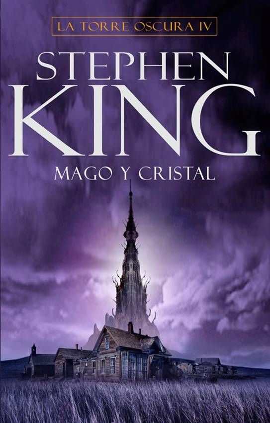 Descargar Mago Y Cristal La Torre Oscura Iv De Stephen King Pdf Epub Stephen King Stephen King Books Stephen King Movies