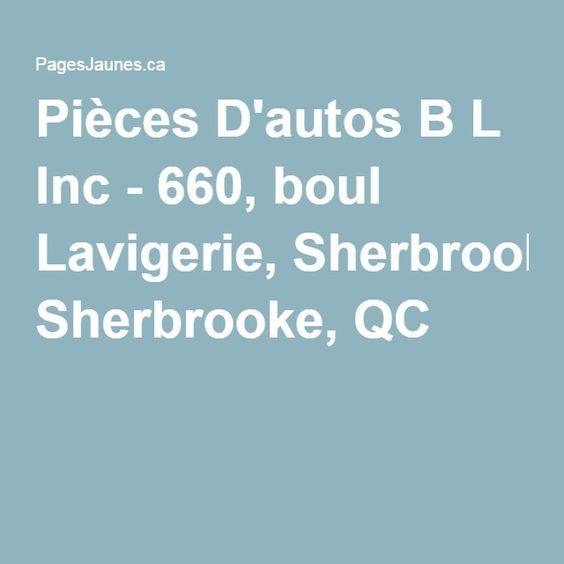 Pièces D'autos B L Inc - 660, boul Lavigerie, Sherbrooke, QC
