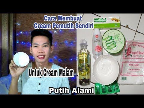 Cara Membuat Cream Pemutih Wajah Sendiri Di Rumah Aman Youtube Pemutih Wajah Krim Wajah