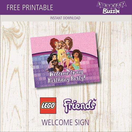 Free Printable Lego Friends Welcome Sign Birthday Buzzin Lego Friends Party Lego Friends Lego Friends Birthday