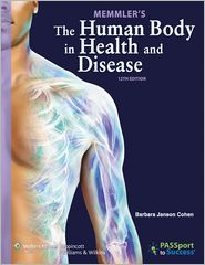 Memmler's The Human Body in Health and Disease / Edition 12  by Barbara Janson Cohen $48.90