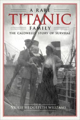 A Rare Titanic Family: The Caldwells' Story of Survival