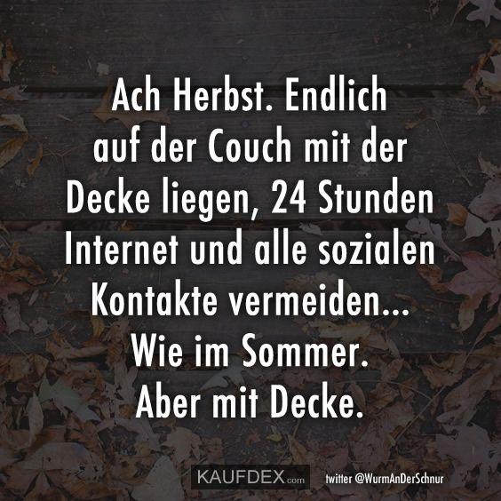 Ach Herbst Endlich Auf Der Couch Mit Der Decke Liegen Lustige Zitate Cards Against Humanity Lustige Spruche