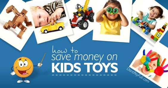 How to Save Money on Kids' Toys