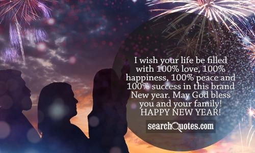 I Wish Your Life Be Filled With 100 Love 100 Happiness 100 Peace And 100 Success In This Brand New Year May God Happy New Year Happy New Year 2015 Happy
