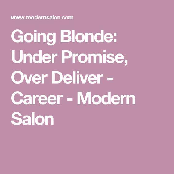 Going Blonde: Under Promise, Over Deliver - Career - Modern Salon