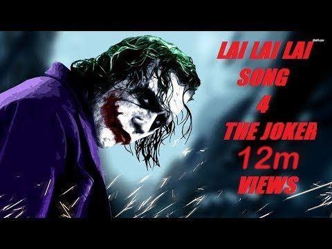 Lai Lai Lai Song For The Joker Youtube In 2020 Songs Joker Mp3 Song Download