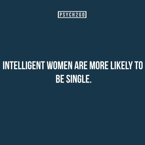 Intelligent women are more likely to be single.
