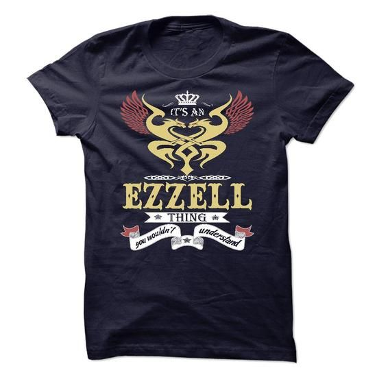 EZZELL . its an EZZELL Thing You Wouldnt Understand  -  - #shirt cutting #funny hoodie. LOWEST PRICE => https://www.sunfrog.com/Names/EZZELL-its-an-EZZELL-Thing-You-Wouldnt-Understand--T-Shirt-Hoodie-Hoodies-YearName-Birthday-47614949-Guys.html?68278