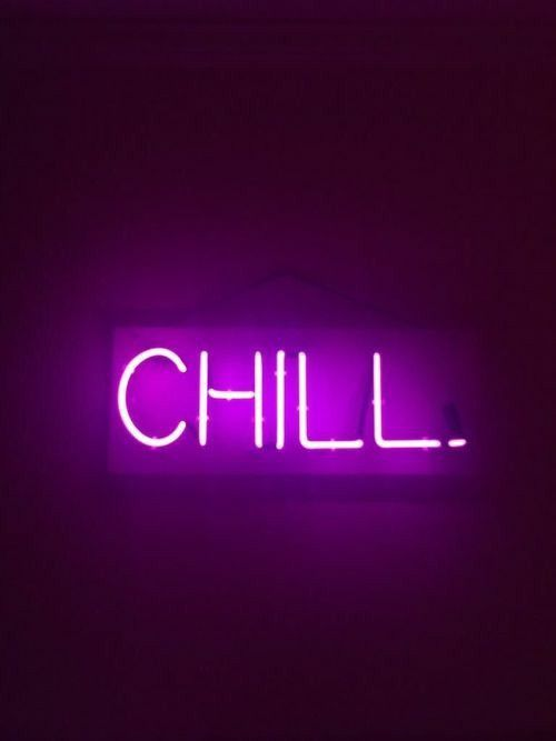 Lets Chill Neon Signs Neon Quotes Neon Words