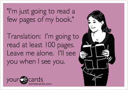 Actually, it means I am going to read the whole thing.  Dont talk to me.#Repin By:Pinterest++ for iPad#