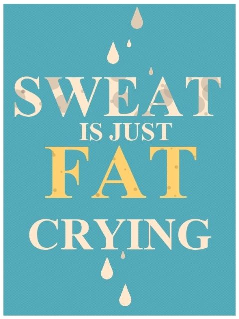 Sweat is just fat crying A free Printable: