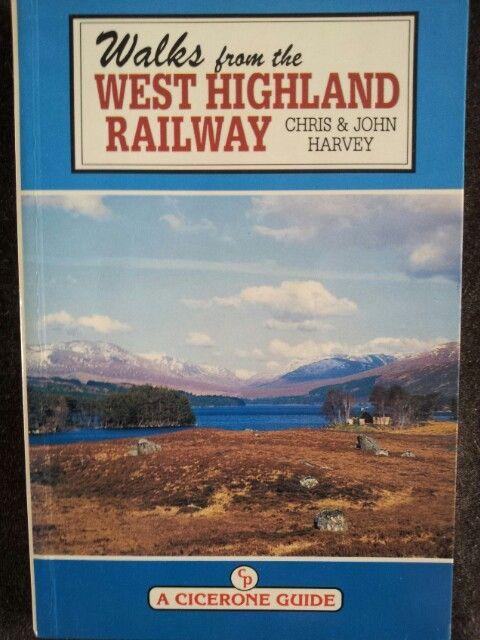 Walks from the West Highland Railway ; Chris & John Harvey