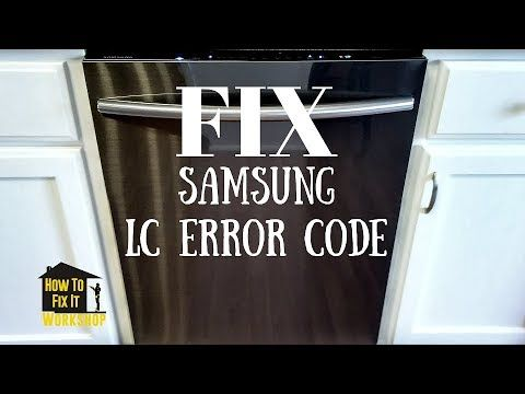 How To Fix Samsung Dishwasher With Lc Error Code Youtube Samsung Dishwasher Error Code Fix It