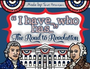 'I Have, Who Has?' Road to Revolution Game!   This activity includes 36 terms of the important people, vocabulary, and events of the lead up to the American Revolution! A great activity for your students to review!
