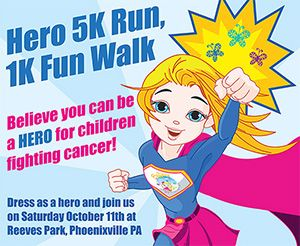 Believe you can be a HERO for children fighting cancer!