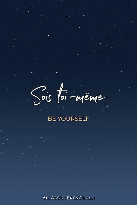 Sois Toi Meme Meaning In English Examples Pronunciation Funny French Phrases English To French Phrases Useful French Phrases
