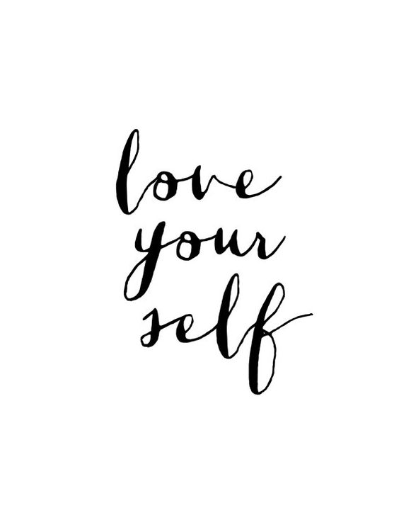 Love yourself.: