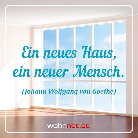 Ein neues Haus, ein neuer Mensch. (Johann Wolfgang von Goethe)  #wohnnet #wohnen…