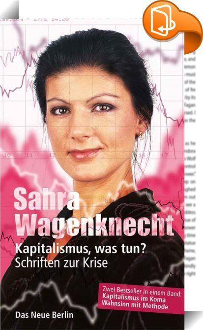 """Kapitalismus, was tun? :: Betroffen sind alle, aber nur wenige sehen, was tatsächlich geschieht. Wer die inzwischen von den Medien ausgeblendeten Hintergründe und die absehbaren Konsequenzen verstehen will, tut gut daran, sich die komplizierten Sachverhalte von der ausgewiesenen Wirtschaftsexpertin Sahra Wagenknecht erklären zu lassen. Selten hat jemand die Finanzwelt derart klarsichtig erläutert. Die Autorin schließt mit einer deutlichen Ansage: """"Es gab selten ein System, das so w..."""