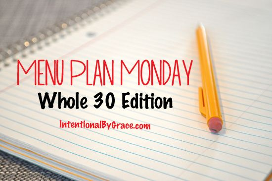 A weekly whole foods menu plan with gluten and dairy free ideas and whole 30 friendly