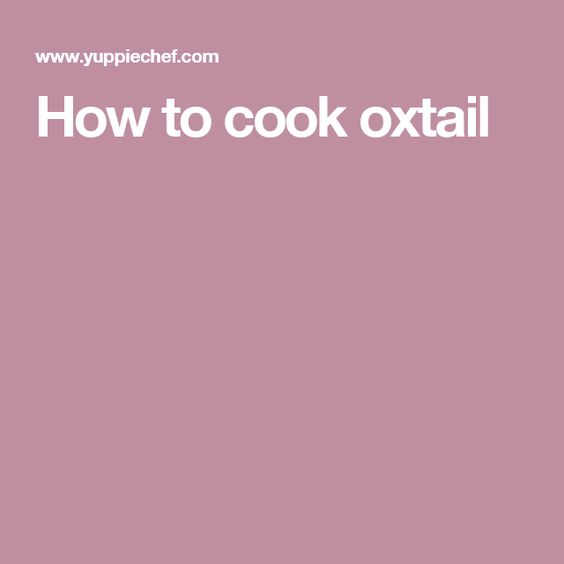 How to cook oxtail