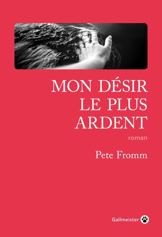 Mon désir le plus ardent : Pete Fromm | The Cannibal Lecteur