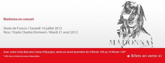 Madonna Concert France 2012 #prevente exclusive Clients Porteurs de CB Caisse d'Epargne