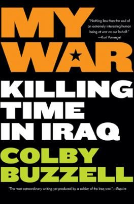 My War by Colby Buzzell, Click to Start Reading eBook, An underemployed, skateboarding party animal, Colby Buzzell traded a dead-end future for the army—and