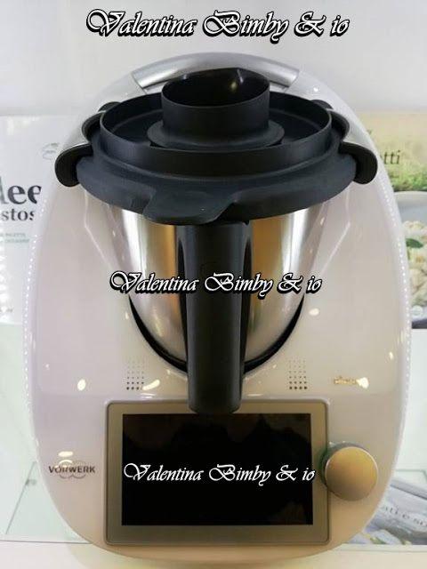 Le ricette di Valentina e Bimby: BIMBY TM6 CARATTERISTICHE E ...