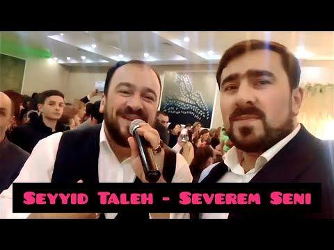 Seyyid Taleh Boradigahi Severem Seni Yeni 2020 Youtube Youtube Dualar Seni
