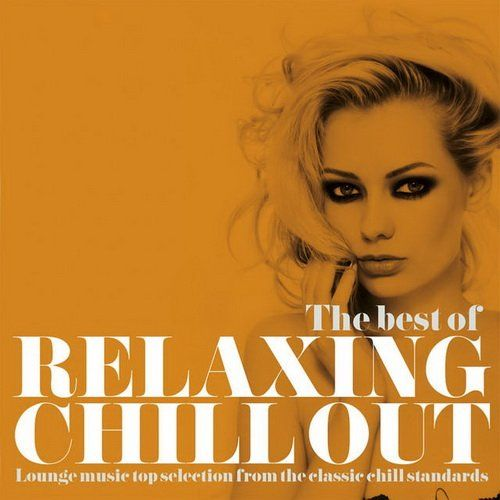 VA - The Best of Relaxing Chill Out- Lounge Music Top Selection from the Classic Chill Standards (2015)