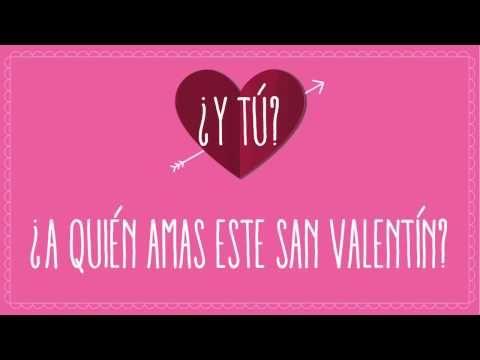 ¿Y tú? ¿A quién amas este San Valentín?