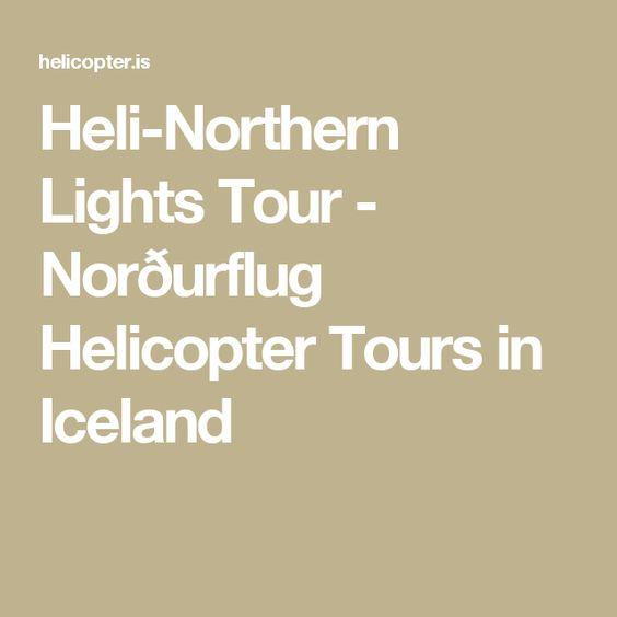 Heli-Northern Lights Tour - Norðurflug Helicopter Tours in Iceland