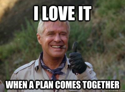 i love it when the plan comes together meme - Google otsing