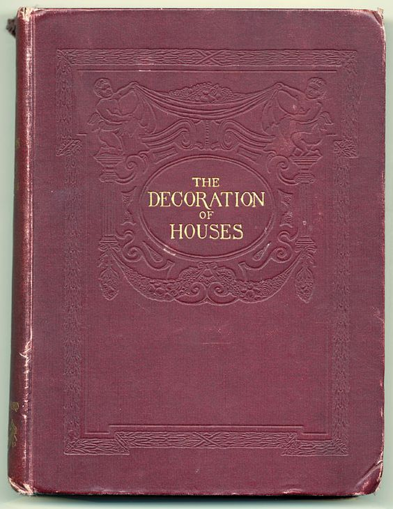 The Decoration of Houses by Edith Wharton. Yes. That Edith Wharton.