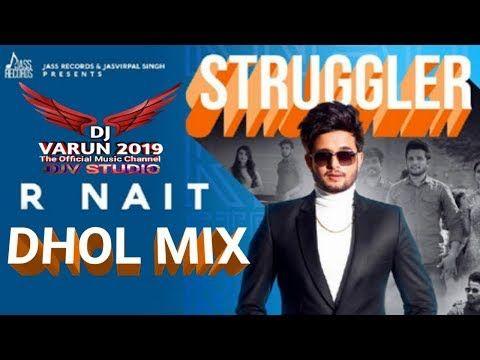 Struggler Dhol Mix Dj Varun R Nait New Punjabi Songs 2019 Youtube Hollywood Songs Songs Dj Remix Songs