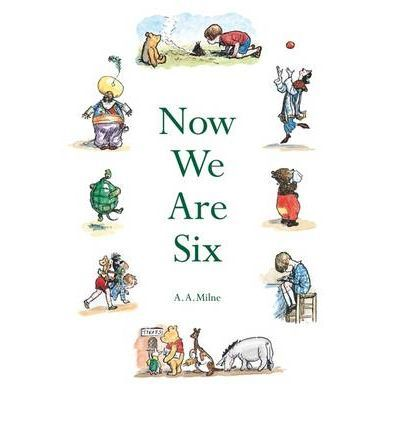 Now we are Six by AA Milne