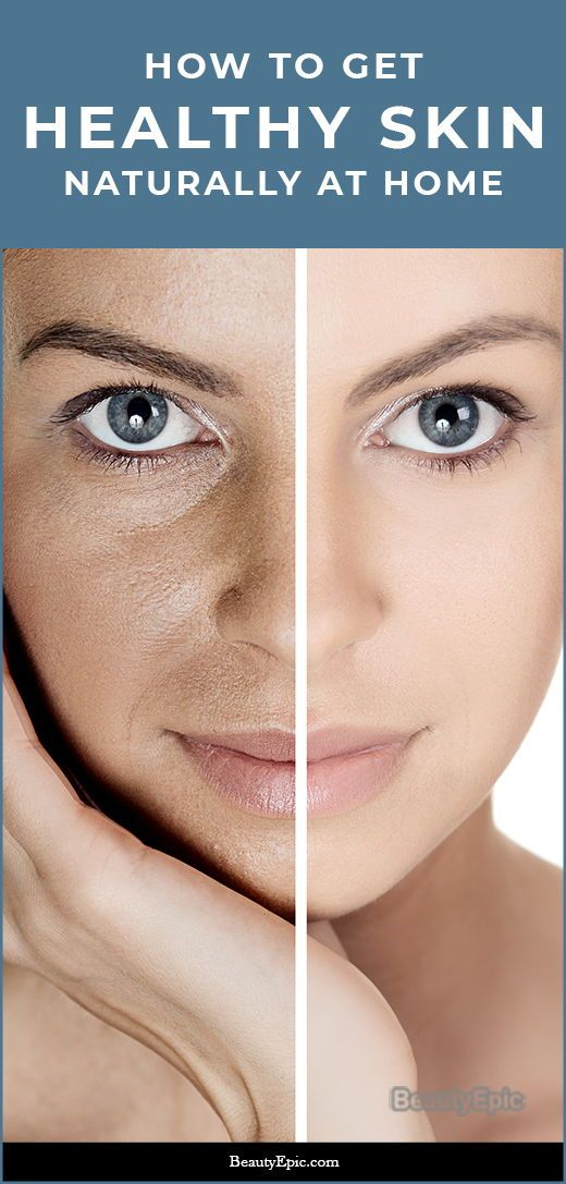 How To Get Healthy Skin Naturally At Home Natural Healthy Skin Healthy Skin Skin Care Hair Care