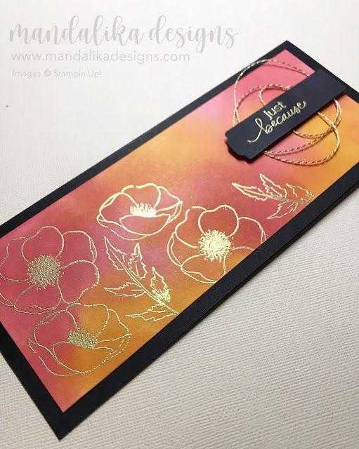 Slimline Is In Mandalika Designs Inspirational Cards Floral Cards Poppy Cards