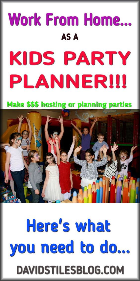 WORK FROM HOME AS A KIDS PARTY PLANNER. From: DavidStilesBlog.com
